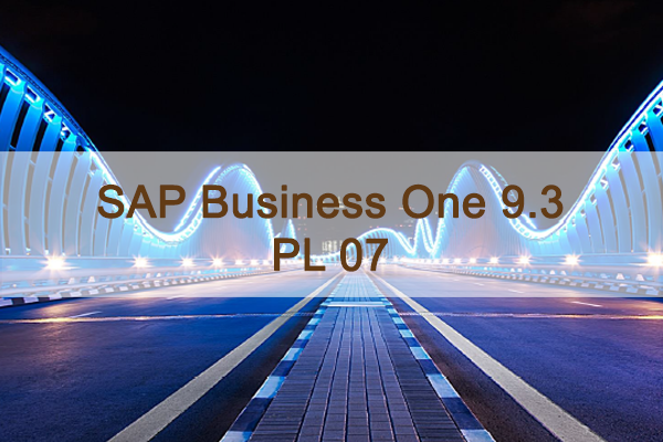 SAP Business One 9.3 PL07 Overview - SAP Support